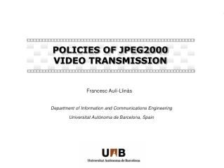 POLICIES OF JPEG2000 VIDEO TRANSMISSION