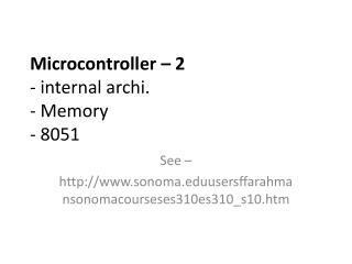 Microcontroller – 2 - internal  archi . - Memory - 8051