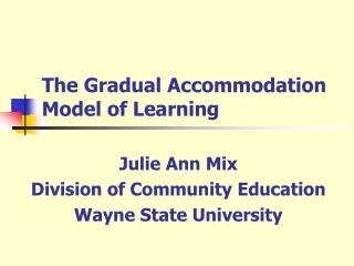 The Gradual Accommodation Model of Learning