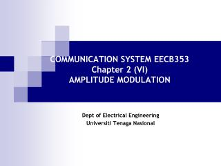 COMMUNICATION SYSTEM EECB353 Chapter 2 (VI) AMPLITUDE MODULATION