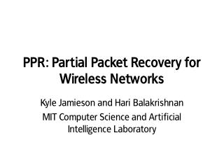 PPR: Partial Packet Recovery for Wireless Networks