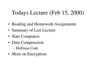 Todays Lecture (Feb 15, 2000)