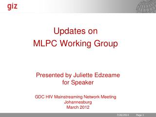 Updates on  MLPC Working Group Presented by Juliette Edzeame for Speaker