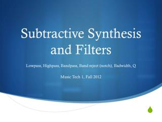 Subtractive Synthesis and Filters