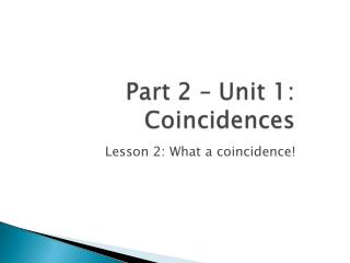 Lesson 2: What a coincidence!