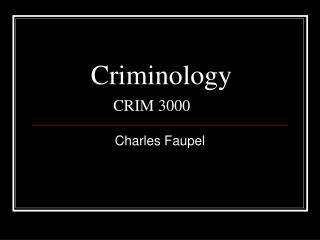 Criminology CRIM 3000