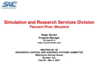 Simulation and Research Services Division Patuxent River, Maryland Roger Burton Program Manager