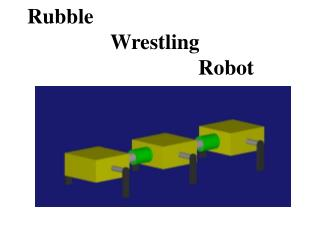 Rubble Wrestling Robot