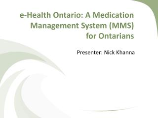 e-Health Ontario: A Medication  M anagement System (MMS) for Ontarians
