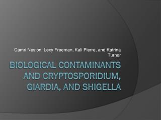 Biological Contaminants and Cryptosporidium, Giardia, and  Shigella