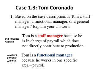 Case 1.3: Tom Coronado
