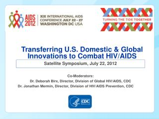 Transferring U.S. Domestic & Global Innovations to Combat HIV/AIDS