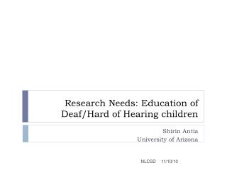 Research Needs: Education of Deaf/Hard of Hearing children