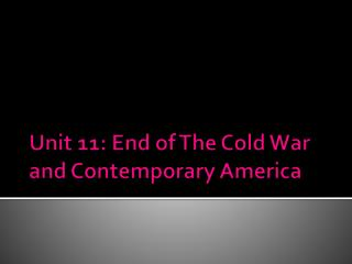 Unit 11: End of The Cold War and Contemporary America