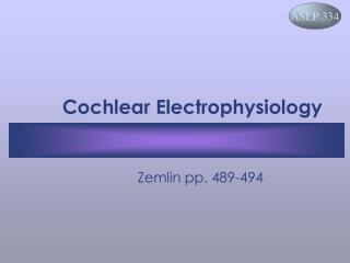 Cochlear Electrophysiology