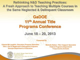 GaDOE  11 th  Annual Title Programs Conference  June 18 – 20, 2013