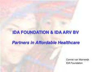 IDA FOUNDATION  IDA ARV BV  Partners in Affordable Healthcare