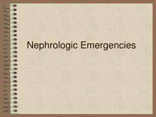 Nephrologic Emergencies