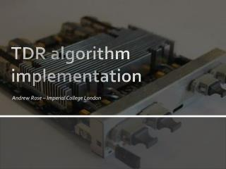 TDR algorithm implementation