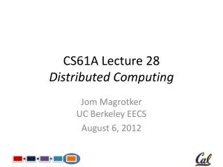 CS61A Lecture 28 Distributed Computing