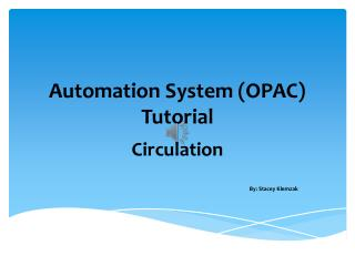 Automation System (OPAC) Tutorial