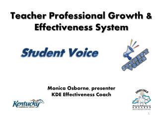 Teacher  Professional Growth & Effectiveness System Monica Osborne, presenter