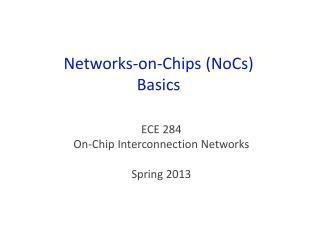 Networks-on-Chips ( NoCs) Basics