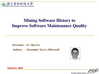 Mining Software History to  Improve Software Maintenance Quality