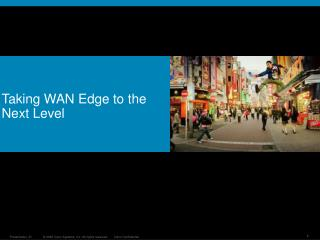 Taking WAN Edge to the Next Level