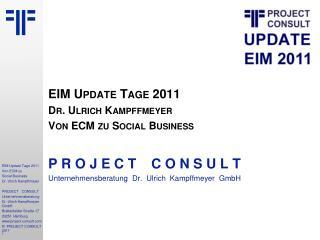 EIM Update Tage 2011 Dr. Ulrich Kampffmeyer Von ECM zu Social Business