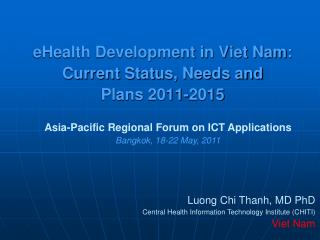 eHealth Development in Viet Nam: Current Status, Needs and  Plans  2011-2015
