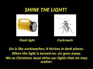 SHINE THE LIGHT!