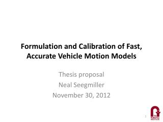 Formulation and Calibration of Fast, Accurate Vehicle Motion Models