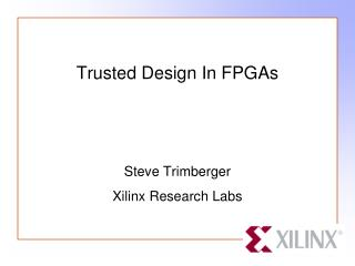 Trusted Design In FPGAs