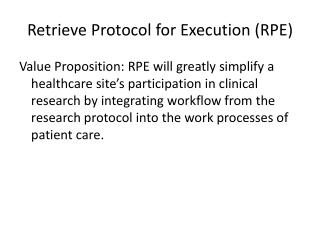 Retrieve Protocol for Execution (RPE)