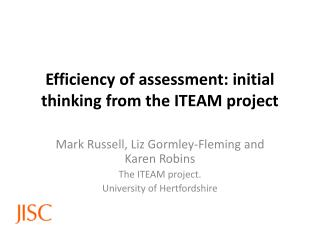 Efficiency  of assessment: initial thinking from the ITEAM project