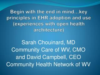 Sarah Chouinard, MD Community Care of WV, CMO and David Campbell, CEO