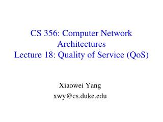 CS 356 : Computer Network Architectures  Lecture  18 :  Quality of Service ( QoS )