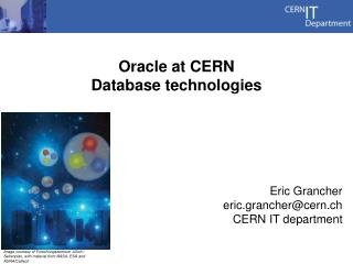 Oracle at CERN Database technologies