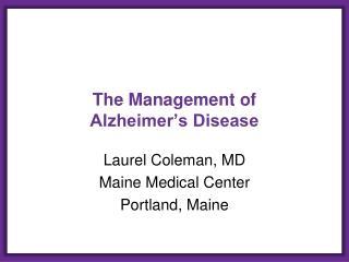The Management of  Alzheimer's Disease