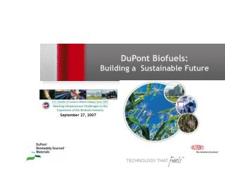 DuPont Biofuels: Building a  Sustainable Future