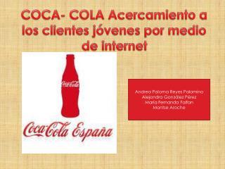 COCA- COLA Acercamiento a los clientes jóvenes por medio de internet