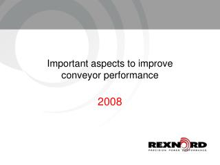 Important aspects to improve  conveyor performance
