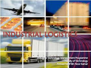 INDUSTRIAL LOGISTICS