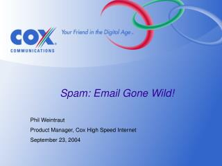Spam: Email Gone Wild!