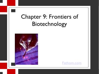 Chapter 9: Frontiers of Biotechnology