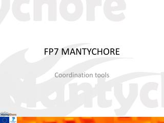 FP7 MANTYCHORE