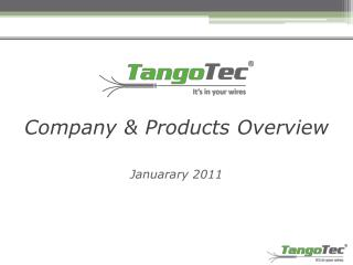 Company & Products Overview Januarary 2011