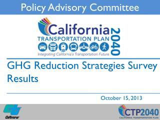 GHG Reduction Strategies Survey Results October 15, 2013