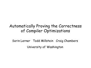 Automatically Proving the Correctness of Compiler Optimizations